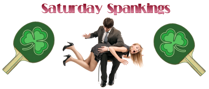Saturday Spankings-St Patrick's