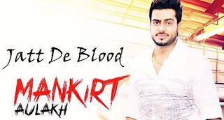 jatt da blood mankirat aulakh song