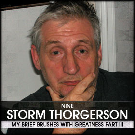 My Brief Brushes With Greatness Part III: 09. Storm Thorgerson