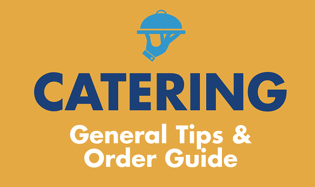 Catering: General Tips and Ordering Guide