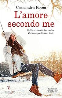 Recensione, recensioni, L'amore secondo me, blog di libri, opinione, opinioni, l' amore secondo me, Cassandra Rocca, Trama. Blog letterario.