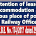 Retention of leased accommodation at previous place of posting by Railway Officers (RBE No. 174/2017)