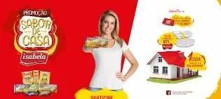 Nova Promoção Produtos Isabela 2019 Concorra 1 Casa e Prêmios