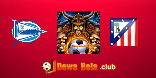 Prediksi Deportivo Alaves VS Atletico Madrid 28 Januari 2017
