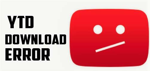 ytd youtube downloader failed error solved