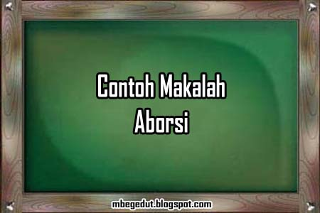 Artikel Tentang Aborsi Gugur Kandungan Wikipedia Bahasa Indonesia Ensiklopedia Makalah Kedokteran Aborsi Abortus Makalah Aborsi Makalah Abortus