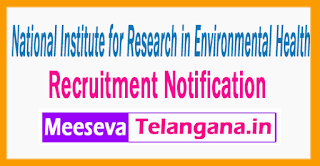 National Institute for Research in Environmental Health  Recruitment  Notification 2017 Last Date 20-07-2017