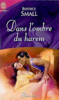 http://lachroniquedespassions.blogspot.fr/2014/07/dans-lombre-du-harem-bertrice-small.html