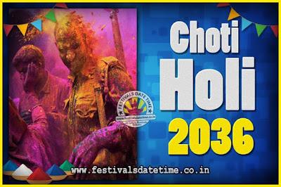 2036 Choti Holi Puja Date & Time, 2036 Choti Holi Calendar
