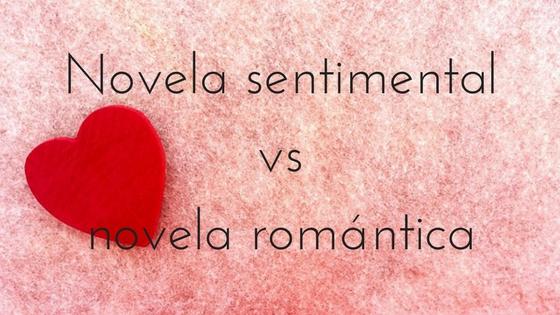 Novela sentimental vs romántica_Apuntes literarios de novela romántica de Paola C. Álvarez