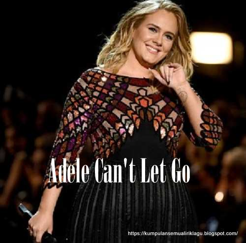 Adele Can't Let Go