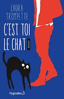 http://lachroniquedespassions.blogspot.fr/2017/10/cest-toi-le-chat-de-laura-trompette.html