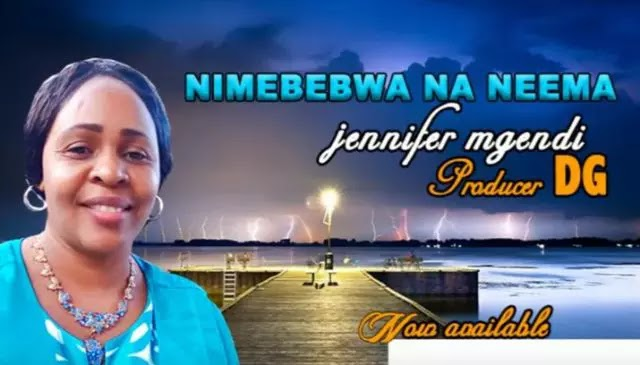 Download Audio | Jenifer Mgendi - Nimebebwa na Neema