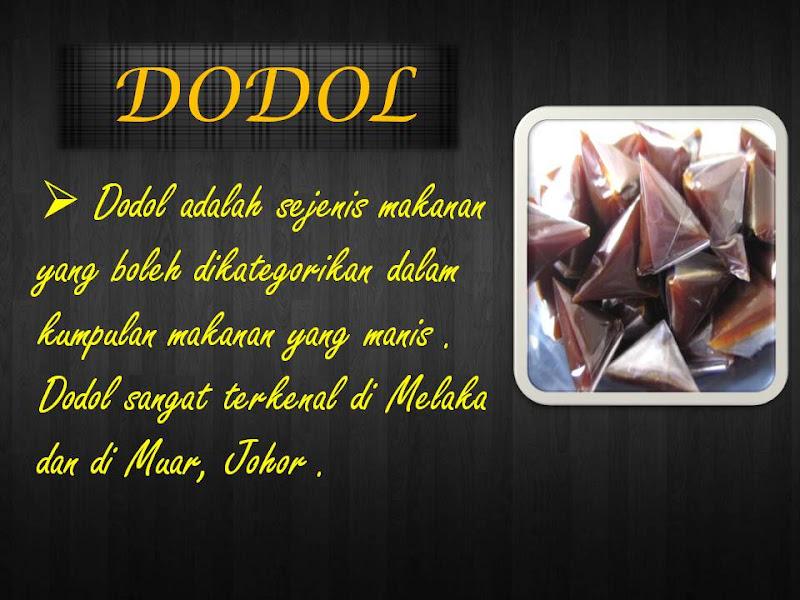 Bahasa Melayu Tingkatan 2: MAKANAN TRADISIONAL MELAYU, DODOL
