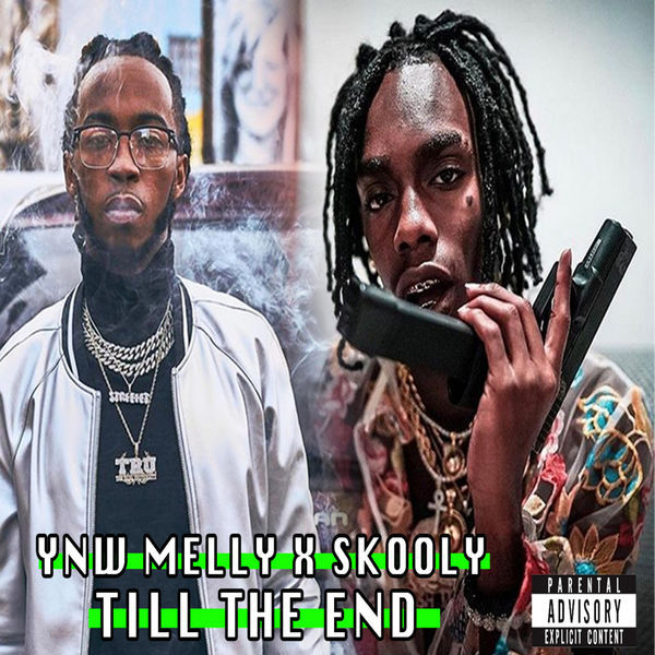 Download: YNW Melly - Till the End (feat  Skooly) - Single