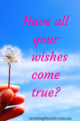 What are you doing to make your unfulfilled wishes come to fruition?