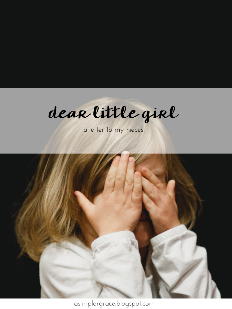 Dear Little Girl | A Letter to My Nieces - A Simpler Grace