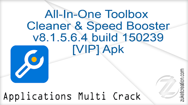All-In-One Toolbox Cleaner & Speed Booster v8.1.5.6.4 build 150239 [VIP] Apk |  7.90 MB