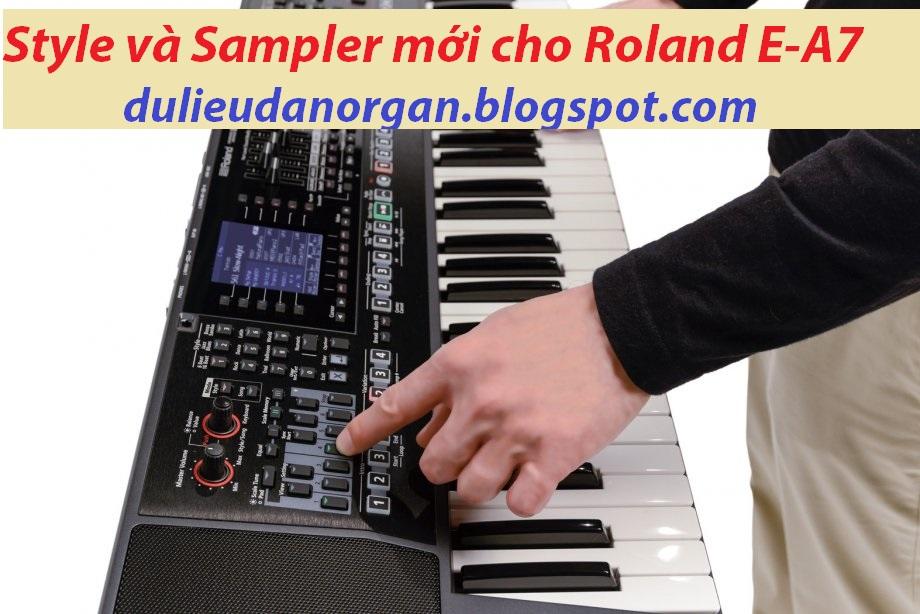 Bộ Style và Sampler cho organ Roland E-A7 (Thêm nhiều tiếng mới