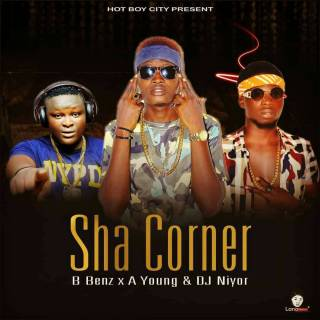 HBC ft. B_benz, A Young & DJ Niyor – Sha Corner - www.mp3made.com.ng