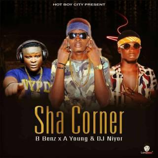 HBC ft. B_benz, A Young & DJ Niyor – Sha Corner - www.mp3made.com.ng