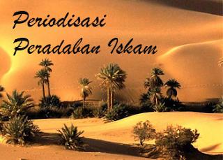 Periodisasi Peradaban Islam