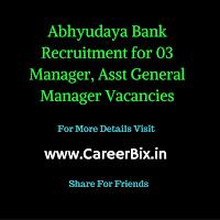 Abhyudaya Bank Recruitment for 03 Manager, Asst General Manager Vacancies