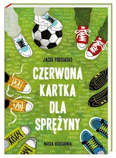 http://nk.com.pl/czerwona-kartka-dla-sprezyny/2318/ksiazka.html#.V5yFWqK83IU