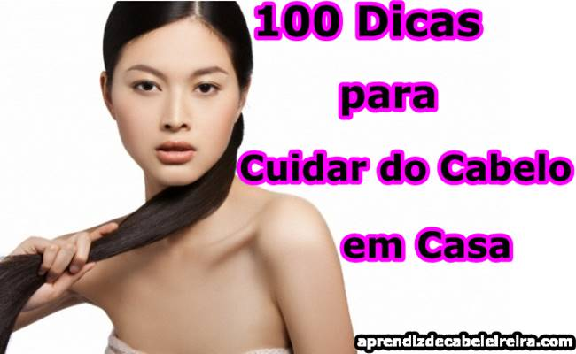 100 Dicas para Cuidar do Cabelo em Casa - Confira !