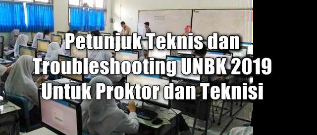 Petunjuk Teknis dan Troubleshooting UNBK 2019 Untuk Proktor dan Teknisi