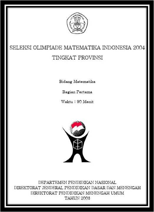 Soal Olimpiade Matematika Tingkat Propinsi Tahun 2003 Media Edukasi