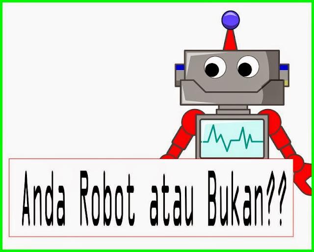 Bukankah anda robot?,apakah anda robot,
