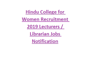 Hindu College for Women Recruitment 2019 Lecturers / Librarian Jobs Notification