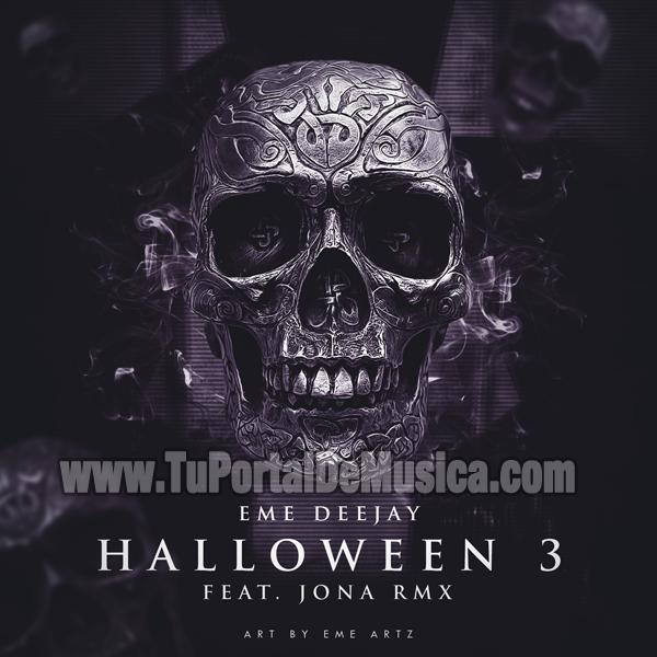 Eme DeeJay Ft. Jona RMX Halloween 3 (2016)