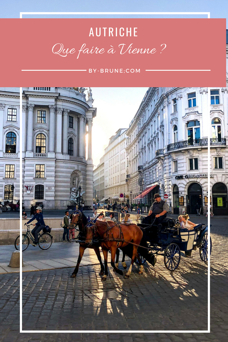Que faire à Vienne ? Toutes mes adresses et lieux incontournables sont ici !