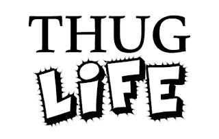 Arti Thug Life: Kehidupan yang Kejam