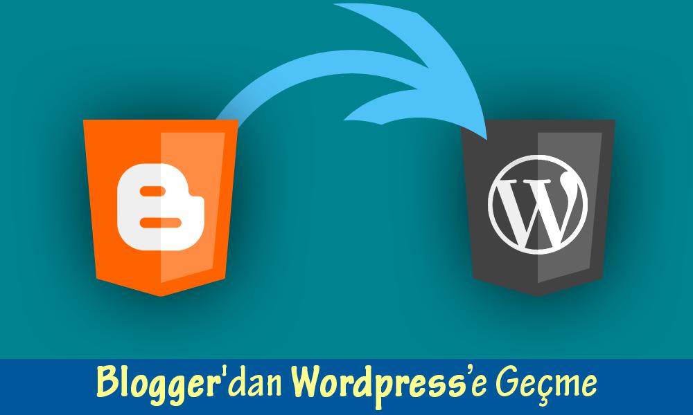 Blogger'dan Wordpress'e Nasıl Geçilir?