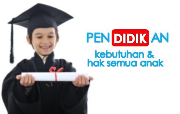 Pendidikan Adalah Kebutuhan dan Hak Semua Anak