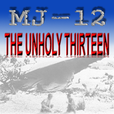 MJ-12, The Unholy Thirteen and Roswell