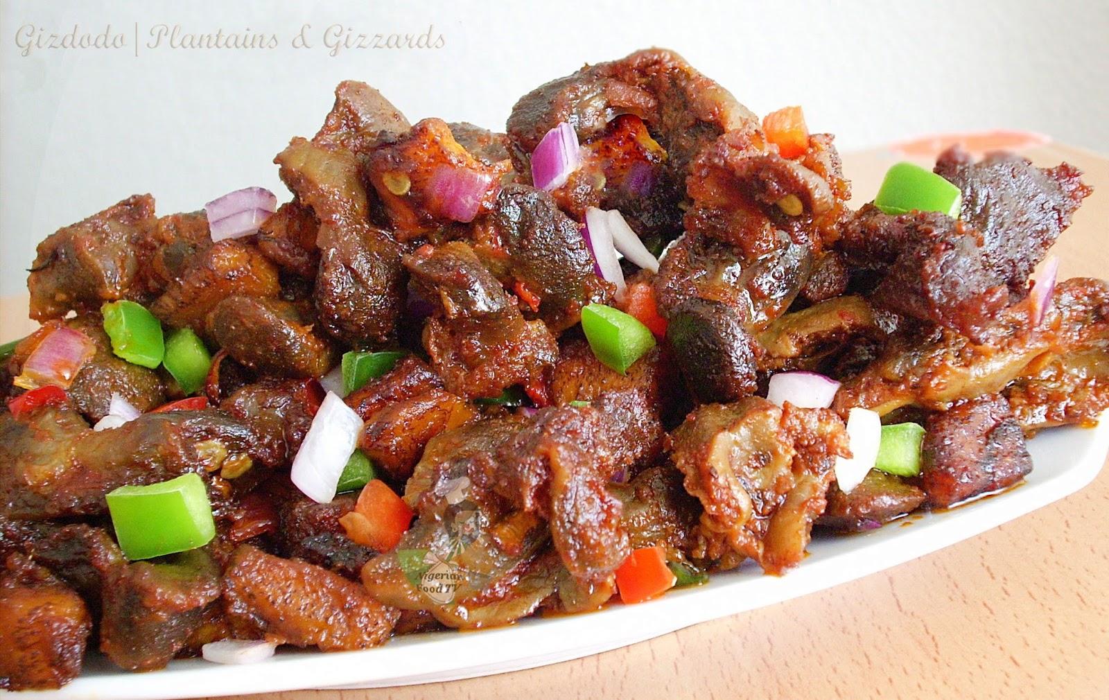 Nigerian Food Recipes, Gizdodo recipe (Gizzards and Plantains)Nigerian Recipes, dodo gizzards,Nigerian Food TV