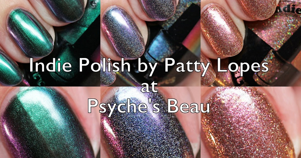 The Polished Hippy: Indie Polish by Patty Lopes at Psyche\'s Beau ...
