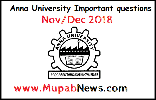 Anna University Important Questions Nov Dec 2018 UG PG Mech CSE ECE EEE IT Civil 1st 3rd 5th 7th Sem REG 2013 2017