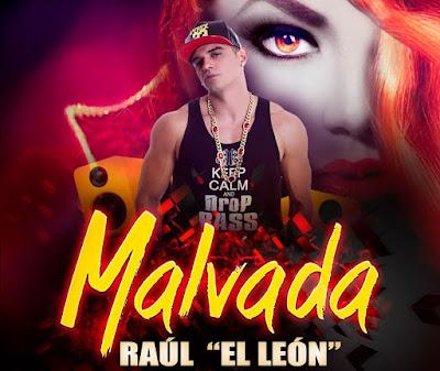 RAUL   EL LEÓN  | MALVADA