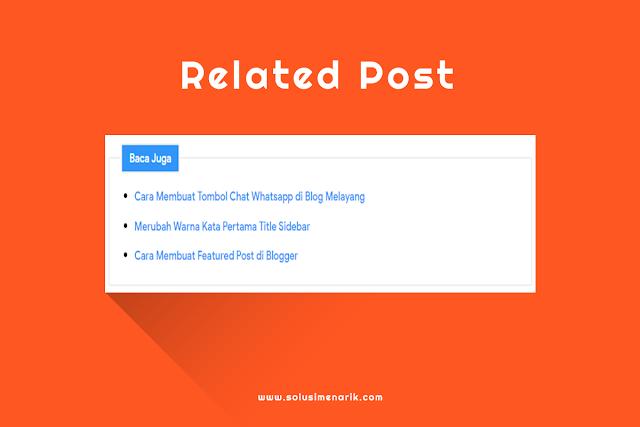 Cara Memasang Related Post di Dalam Postingan Blogger