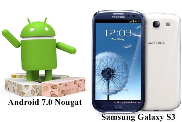 Download dan Instal Android 7.0 Nougat Untuk Samsung Galaxy S3 Secara Manual