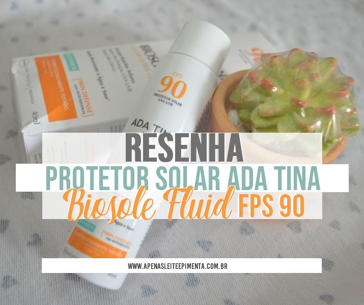 Protetor Solar Ada Tina Biosole Fluid FPS 90