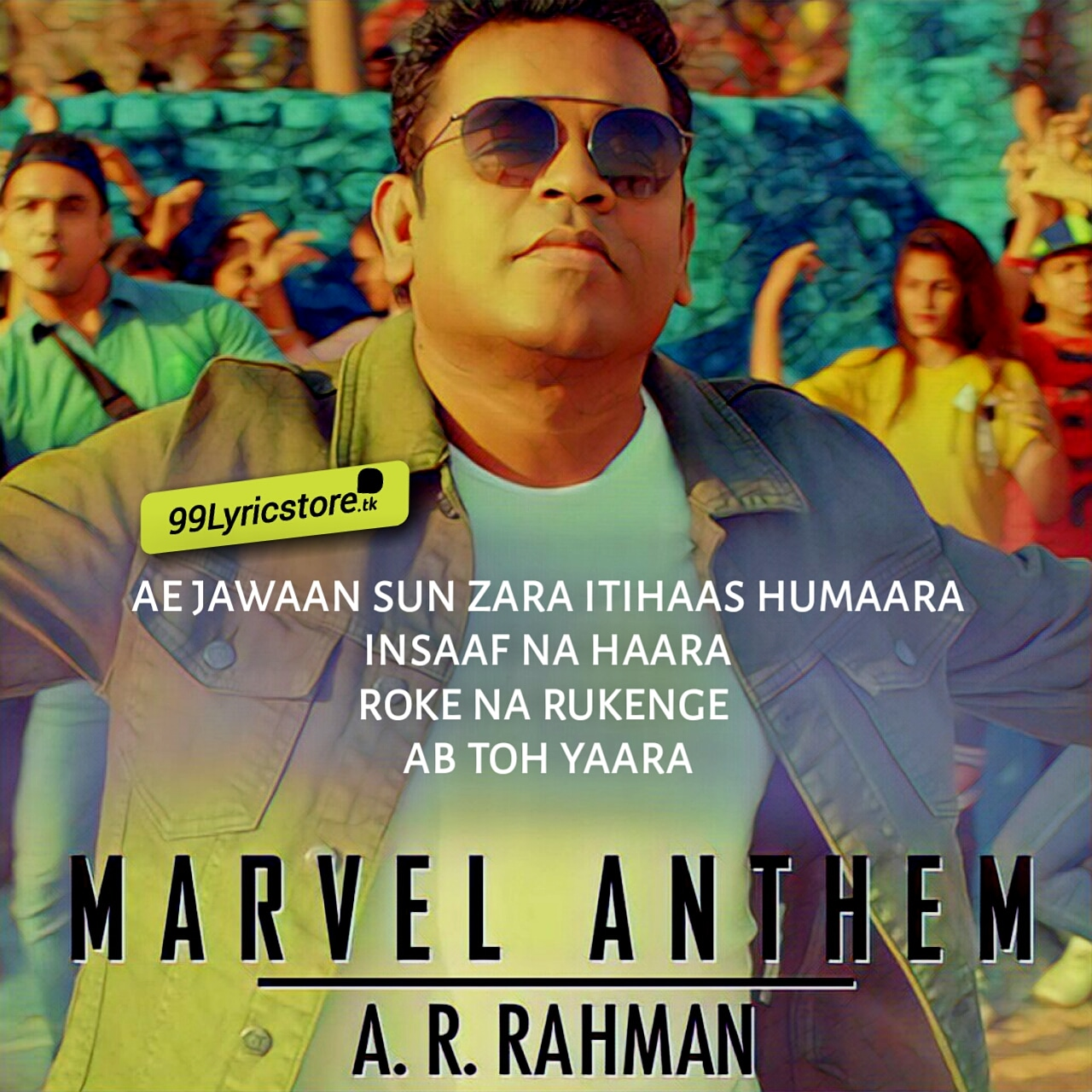 Marvel Anthem Lyrics Sung and Composed By A.R. Rahman In Hindi