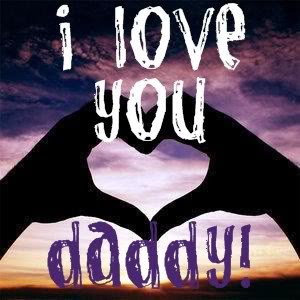 today i woke up at 12 08pm then i went to search some picture and    I Love My Daddy Signs