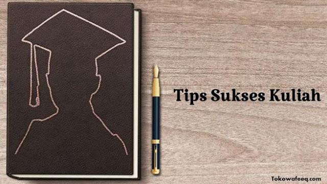 tips untuk pelajar agar sukses kuliah