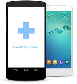تحميل برنامج EaseUS MobiSaver for Android لإستعاده الملفات المحذوفه للأندرويد